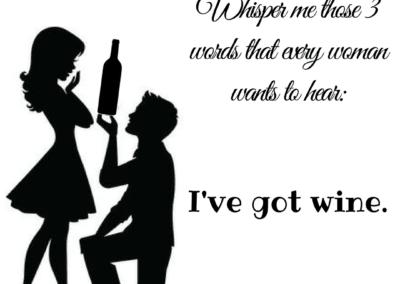 I've got wine